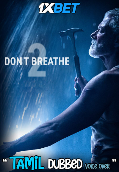 Don't Breathe 2 (2021) Tamil Dubbed (Voice Over) & English [Dual Audio] WebRip 720p [1XBET]