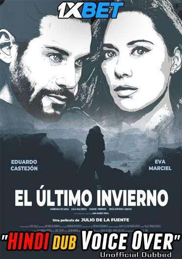Download El último invierno (2018) Hindi (Voice Over) Dubbed+ Spanish [Dual Audio] WebRip 720p [1XBET] Full Movie Online On 1xcinema.com & KatMovieHD.sk