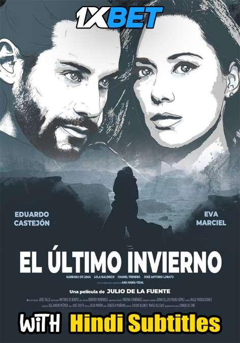 Download El último invierno (2018) Full Movie [In Spanish] With Hindi Subtitles   WebRip 720p [1XBET] FREE on 1XCinema.com & KatMovieHD.sk