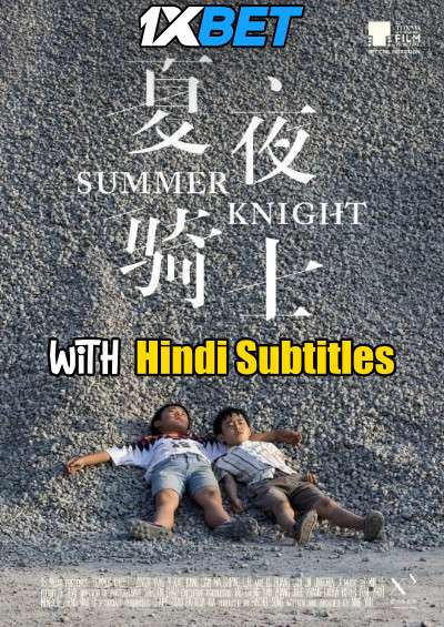 Summer Knight (2019) Full Movie [In Chinese] With Hindi Subtitles | WebRip 720p [1XBET]