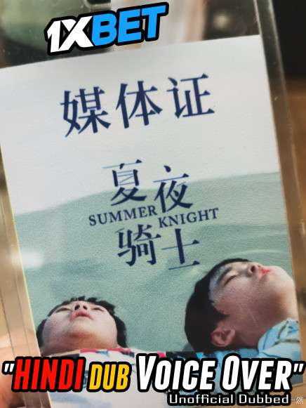 Summer Knight (2019) Hindi (Voice Over) Dubbed+ Chinese [Dual Audio] WebRip 720p [1XBET]