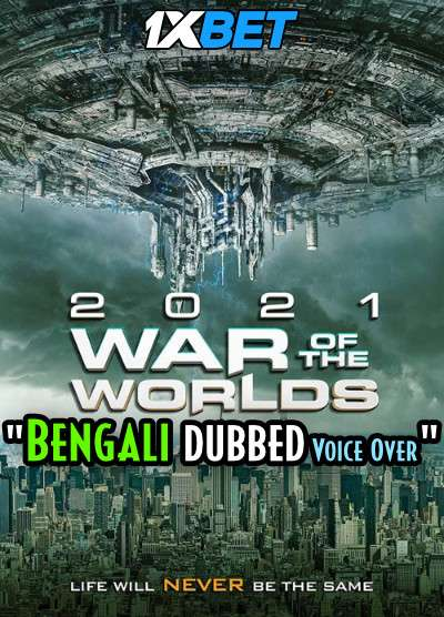 The War of the Worlds 2021 (2021) Bengali Dubbed (Voice Over) BDRip 720p [Full Movie] 1XBET