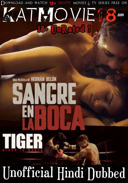 [18+] Tiger, Blood in the Mouth (2016) UNRATED [Hindi Dubbed (Unofficial)] [Dual Audio] BluRay 1080p 720p 480p [Watch Online / Download]