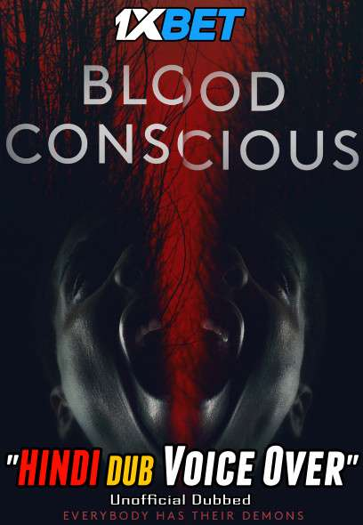 Download Blood Conscious (2021) Hindi (Voice Over) Dubbed+ English [Dual Audio] WebRip 720p [1XBET] Full Movie Online On 1xcinema.com & KatMovieHD.sk