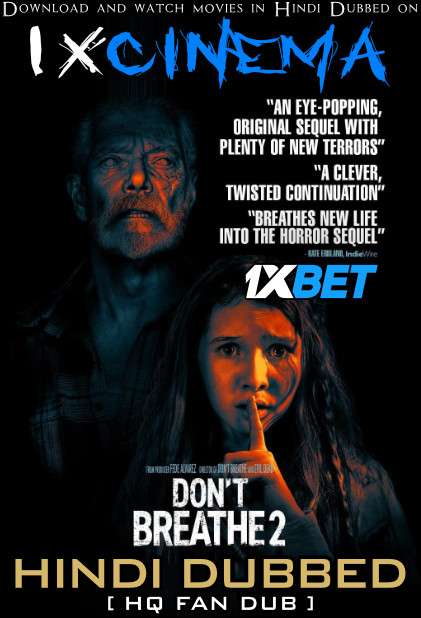 Don't Breathe 2 (2021) Dual Audio [Hindi Dubbed + English] WEB-DL 720p  [1XBET]