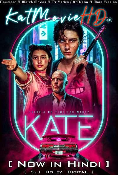 Kate (2021) Hindi Dubbed (5.1 DD) [Dual Audio] WEB-DL 1080p 720p 480p HD [Netflix Movie]