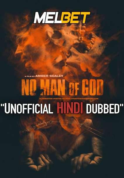 No Man of God (2021) Hindi (Voice Over) + English [Dual Audio] | WEBRip 720p [MelBET]