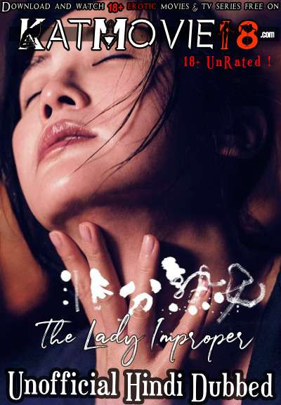 [18+] The Lady Improper (2019) UNRATED [Hindi Dubbed (Unofficial) + Chinese] [Dual Audio] BluRay 1080p 720p 480p [Erotic Movie]