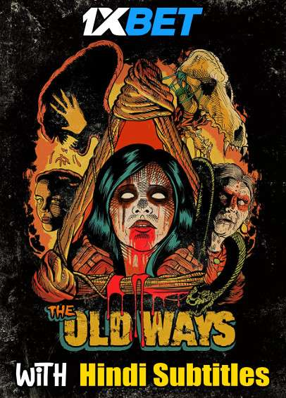 The Old Ways (2020) Full Movie [In English] With Hindi Subtitles | WebRip 720p [1XBET]