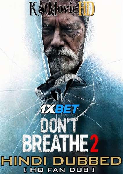 Don't Breathe 2 (2021) Hindi (HQ Fan Dubbed)  [Dual Audio] WEB-DL 1080p 720p 480p [1XBET]