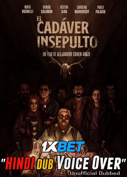 Download El cadáver insepulto (2020) Hindi (Voice Over) Dubbed+ Spanish [Dual Audio] WebRip 720p [1XBET] Full Movie Online On 1xcinema.com & KatMovieHD.sk