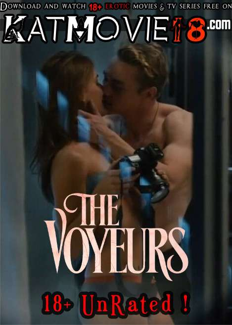[18+] The Voyeurs (2021) UNRATED Web-DL 1080p 720p 480p [In English + ESubs] Erotic Movie [Watch Online / Download]