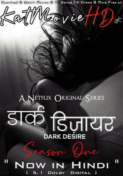 Download Dark Desire: Season 1 Hindi Dubbed Dual Audio HD 1080p 720p 480p Oscuro deseo S01 | Netflix Series All Episodes 2020 Free on KMHD .