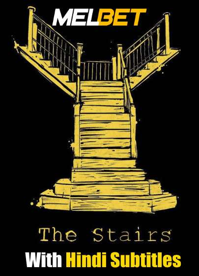 The Stairs (2021) Full Movie [In English] With Hindi Subtitles | WebRip 720p [MelBET]