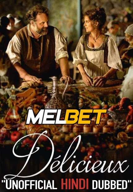 Délicieux (2021) Hindi Dubbed (Unofficial Voice Over) + French [Dual Audio]   CAMRip 720p [MelBET]
