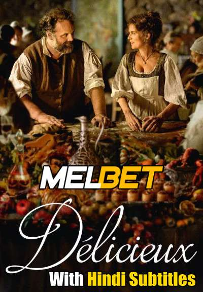 Délicieux (2021) Full Movie [In French] With Hindi Subtitles | CAMRip 720p [MelBET]