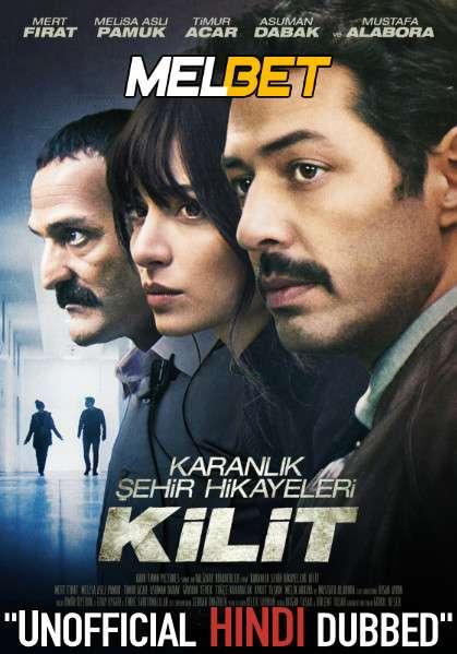 Kilit (2021) Hindi Dubbed (Unofficial Voice Over) + Turkish [Dual Audio] | CAMRip 720p [MelBET]