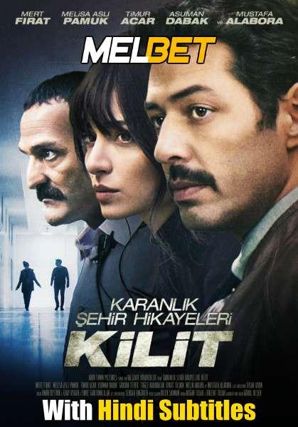 Kilit (2021) Full Movie [In Turkish] With Hindi Subtitles | CAMRip 720p [MelBET]
