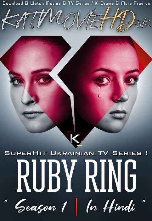 Ruby Ring: Season 1 (Hindi Dubbed) Web-DL 720p HD  [Episodes 11-25 Added ] 2018 Ukrainian TV Series
