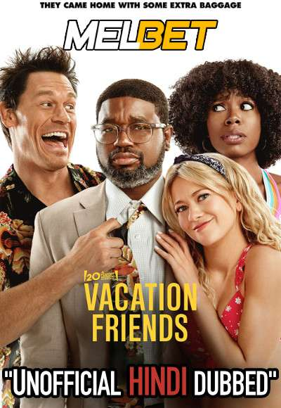 Vacation Friends (2021) Hindi Dubbed (Unofficial Voice Over) + English [Dual Audio] | WEBRip 720p [MelBET]