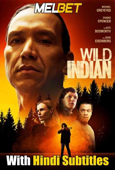 Wild Indian (2021) Full Movie [In English] With Hindi Subtitles | WebRip 720p [MelBET]