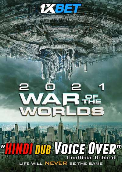 The War of the Worlds 2021 (2021) Hindi (Voice Over) Dubbed+ English [Dual Audio] WebRip 720p [1XBET]