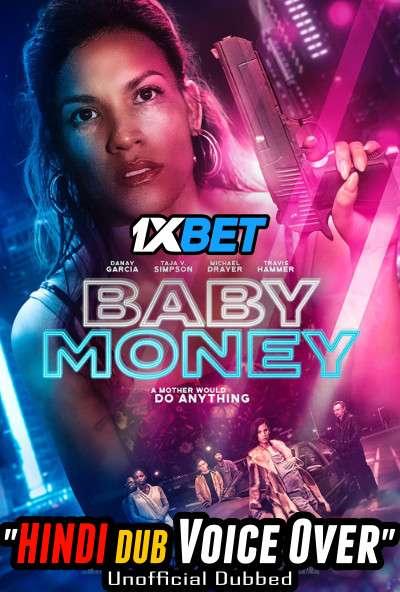 Baby Money (2021) Hindi (Voice Over) Dubbed+ English [Dual Audio] WebRip 720p [1XBET]