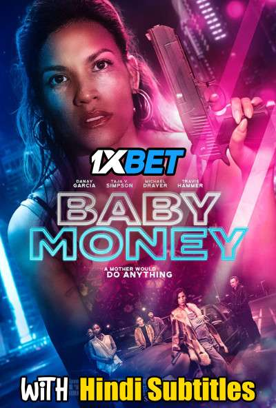 Baby Money (2021) Full Movie [In English] With Hindi Subtitles | WebRip 720p [1XBET]