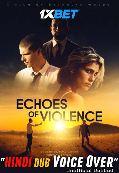 Download Echoes of Violence (2021) Hindi (Voice Over) Dubbed+ English [Dual Audio] WebRip 720p [1XBET] Full Movie Online On 1xcinema.com & KatMovieHD.sk