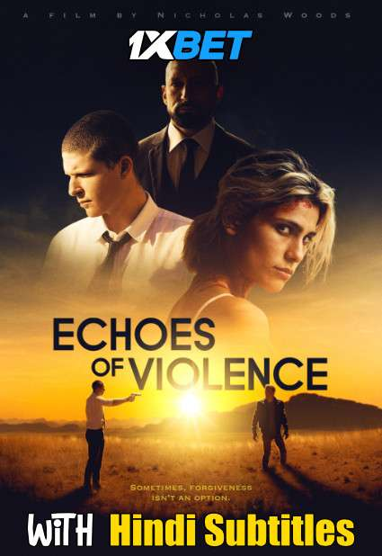 Echoes of Violence (2021) Full Movie [In English] With Hindi Subtitles | WebRip 720p [1XBET]