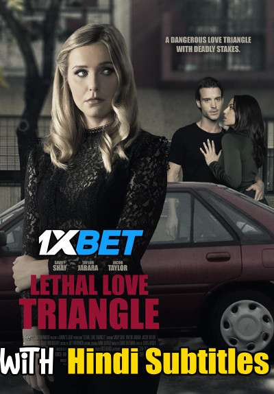 Lethal Love Triangle (2021) Full Movie [In English] With Hindi Subtitles | HDTV 720p [1XBET]