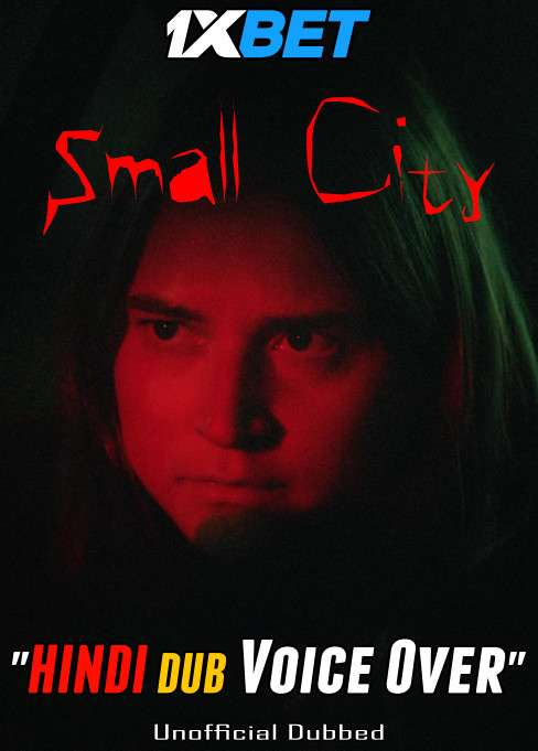Small City (2021) Hindi (Voice Over) Dubbed+ English [Dual Audio] WebRip 720p [1XBET]
