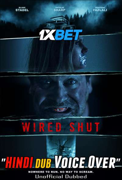 Wired Shut (2021) Hindi (Voice Over) Dubbed+ English [Dual Audio] WebRip 720p [1XBET]
