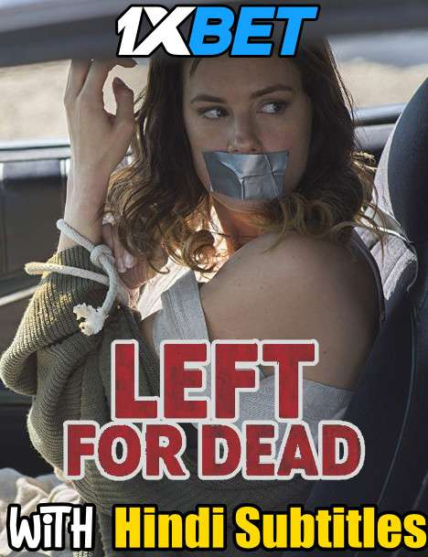 Left for Dead (2018) Full Movie [In English] With Hindi Subtitles | WebRip 720p [1XBET]