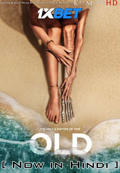 OLD (2021) Hindi Dubbed (CAM Audio) & English (ORG) [Dual Audio] WEB-DL 1080p 720p 480p HD [1XBET]