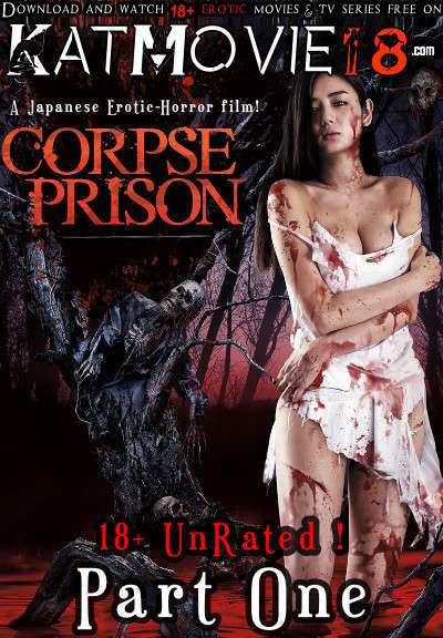 [18+] Corpse Prison – Part 1 (2017) UNRATED Web-DL 1080p 720p 480p [In Japanese + English Subs] Erotic Movie [Watch Online / Download]