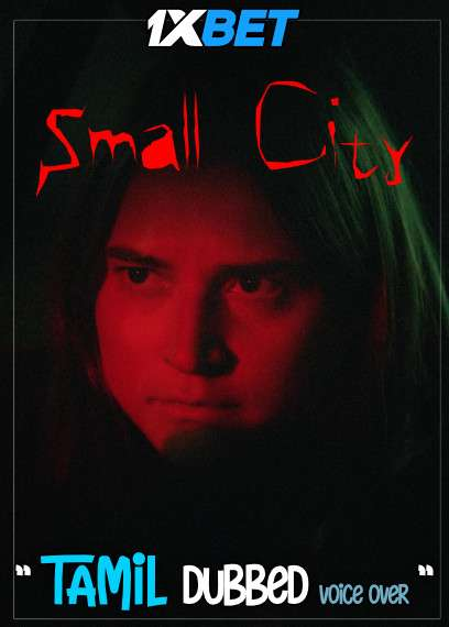 Download Small City (2021) Tamil Dubbed (Voice Over) & English [Dual Audio] WebRip 720p [1XBET] Full Movie Online On 1xcinema.com