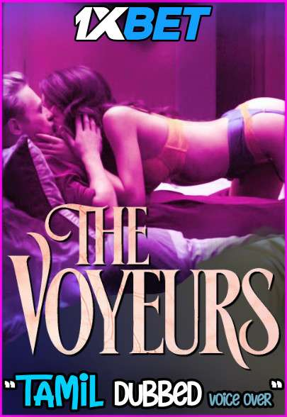 18+ The Voyeurs (2021) Dual Audio 400MB HDRip 480p [Tamil – English] Download
