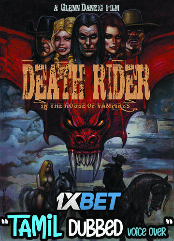 Death Rider in the House of Vampires (2021) Tamil Dubbed (Voice Over) & English [Dual Audio] HDCAM 720p [1XBET]