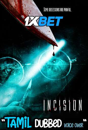 Incision (2020) Tamil Dubbed (Voice Over) & English [Dual Audio] BluRay 720p [1XBET]