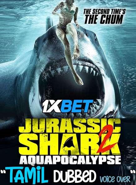 Jurassic Shark 2: Aquapocalypse (2021) Tamil Dubbed (Voice Over) & English [Dual Audio] WebRip 720p [1XBET]