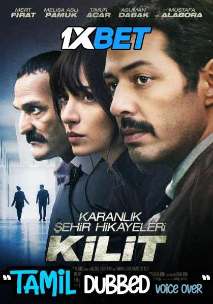 Download Kilit (2021) Tamil Dubbed (Voice Over) & English [Dual Audio] HDCAM 720p [1XBET] Full Movie Online On 1xcinema.com