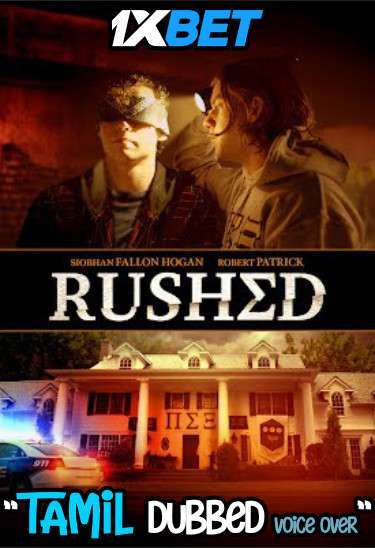 Rushed (2021) Tamil Dubbed (Voice Over) & English [Dual Audio] WebRip 720p [1XBET]
