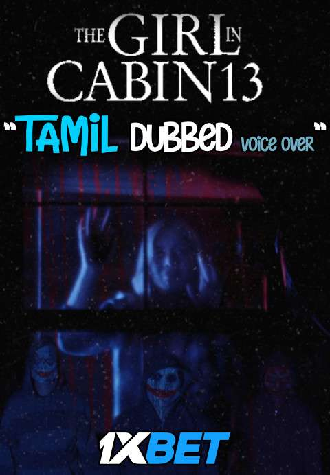 The Girl in Cabin 13 (2021) Tamil Dubbed (Voice Over) [Dual Audio] WebRip 720p [1XBET]
