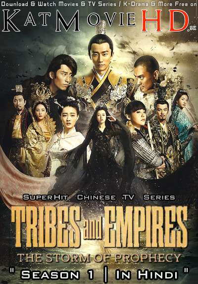 Tribes and Empires: Storm of Prophecy (Season 1) Hindi Dubbed (ORG) Web-DL 720p HD (2017 Chinese TV Series) [Ep 21-30 Added]