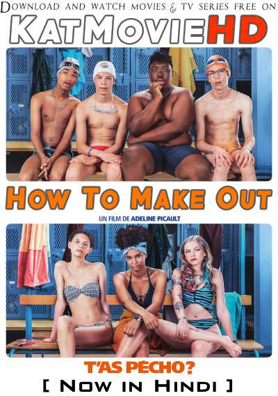 Download How to Make Out (2020) Hindi Dubbed (ORG) [Dual Audio] BluRay 1080p 720p 480p HD [T'as pécho ? Full Movie In Hindi] FREE ON KatMovieHD.SK