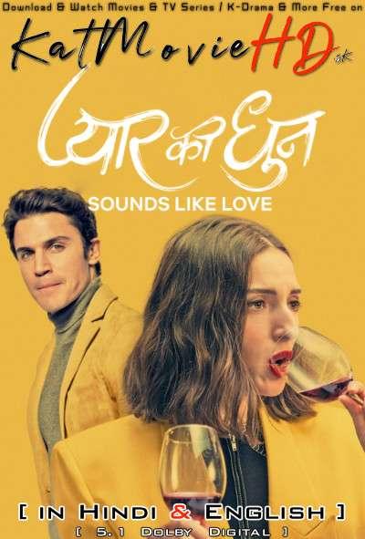 Download Sounds Like Love (2021) WEB-DL 720p & 480p Dual Audio [Hindi Dub – English] Sounds Like Love Full Movie On Katmoviehd.sx