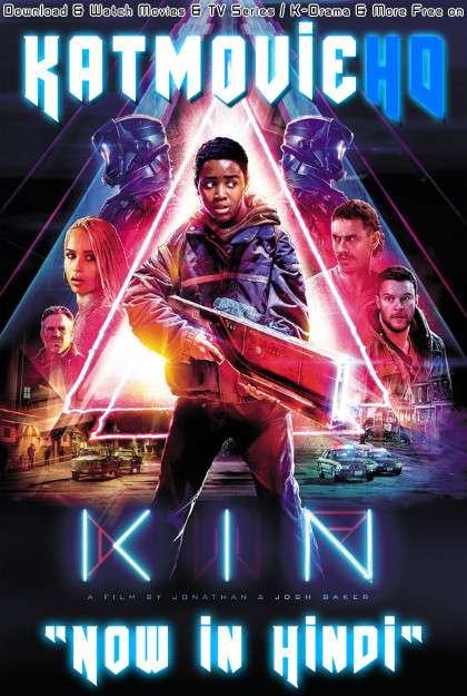 Download Kin (2018) BluRay 720p & 480p Dual Audio [Hindi Dub – English] Kin Full Movie On Katmoviehd.sk