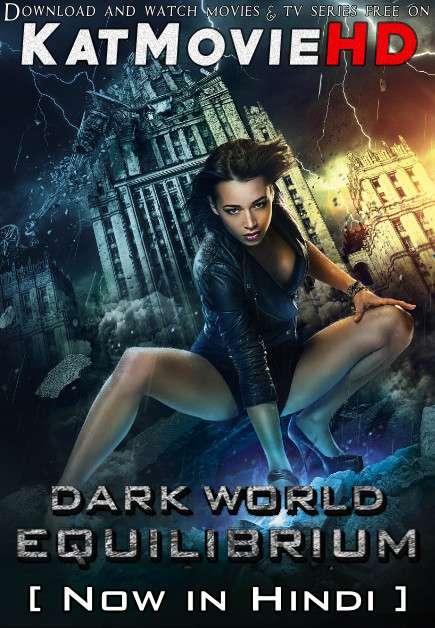 Dark World: Equilibrium (2013) Hindi Dubbed (ORG) [Dual Audio] BluRay 1080p 720p 480p HD [Full Movie]
