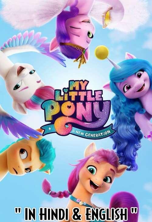 My Little Pony: A New Generation (2021) Hindi Dubbed [Dual Audio] WEB-DL 720p 480p HD [Netflix Movie]